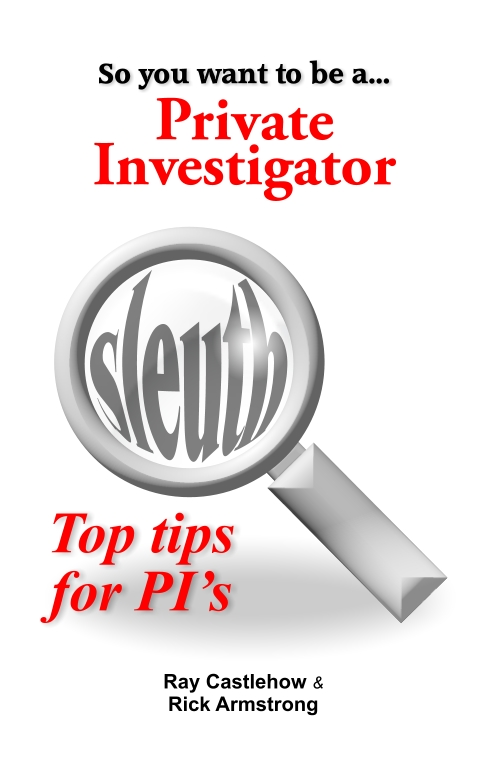 So you want to be a... Private Investigator
